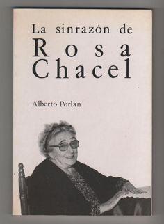 La sinrazón de Rosa Chacel / Alberto Porlan