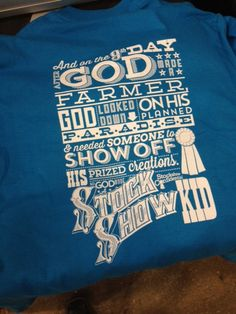 God Made a Stockshow Kid T-shirt. Wilkins for Samantha and Cheyann Show Cows, Show Steers, Pig Showing, Show Cattle, Showing Livestock, Club Shirts, Ffa, Country Outfits, Animal Quotes