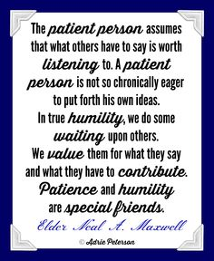 "This quote on patience by Elder Neal A. Maxwell is such a great reminder to all of us! :) I included it in my blog post, ""Excellent Resources on Patience""."
