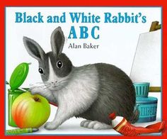 Black and White Rabbit's ABC (Little Rabbit Books) by Alan Baker - First Edition - March 1994 - from Spring Street Books (SKU: Alan Baker, Black And White Rabbit, Rabbit Book, White Rabbits, Letter Activities, Books To Buy, Baby Grows, Childrens Books, Lettering