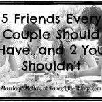 5 Friends Every Couple Should Have...and 2 You Shouldn't