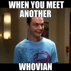When you meet another whovian. Be my friend ☹️