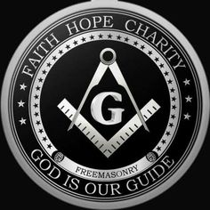 Faith - Hope - Charity - God is Our Guide Masonic Art, Masonic Lodge, Masonic Symbols, Templer, Eastern Star, Freemasonry, Knights Templar, Fraternity, Monograms