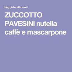 ZUCCOTTO PAVESINI nutella caffè e mascarpone