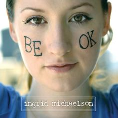 """Ingrid Michaelson,""""Giving Up"""" LOVE that song."""