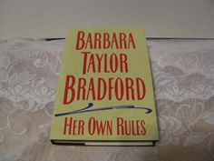 Her Own Rules by Barbara Taylor Bradford (1996, Hardcover)