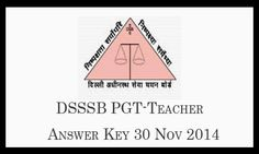 Delhi DSSSB Board PGT Teacher 30 November Exam Answer Key 2014 pdf Download. DSSSB PGT Answer Key Paper Solution Subject wise expected cut off marks.