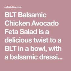 BLT Balsamic Chicken Avocado Feta Salad is a delicious twist to a BLT in a bowl, with a balsamic dressing that doubles as a marinade! Avocado Chicken Salad, Feta Salad, Chicken Salad Recipes, Salad Bar, Avocado Salad, Chicken Salads, Heart Healthy Diet, Healthy Eating, Healthy Food