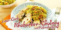 Rhabarber Chutney mit Putenstreifen – Ein pfiffiges Low-Carb Rezept