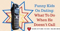 Funny Kids On Dating Advice: What To Do When He Doesn't Call
