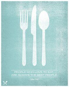 People Who Love to Eat Are Always The Best People Serigrafie von Hero Design bei AllPosters.de