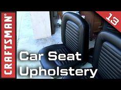 Car Seat Upholstery Refurbishment | Craftsman - YouTube