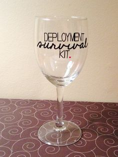 Deployment Survival Kit Wine Glass - Military Wives