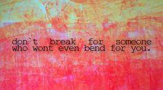 I already broke.  Thank goodness I heal quickly.