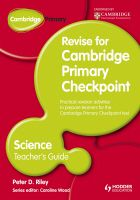 Cambridge Primary Revise for Primary Checkpoint Science Teacher's Guide £39.99 (Published by Hodder Education)