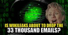 """Breaking: Wikileaks to Drop Hillary's 33k """"Deleted"""" Emails Tomorrow? (Video)"""