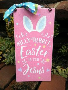 Silly rabbit Easter is for Jesus sign.