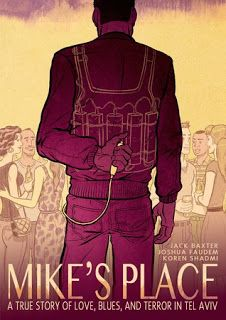 Graphic Novel: Mike's Place: A True Story of Love, Blues, and Terror in Tel Aviv by Jack Baxter and Joshua Faudem