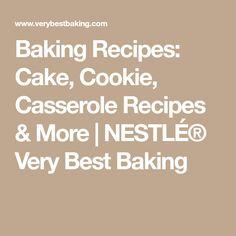 Baking Recipes: Cake, Cookie, Casserole Recipes & More | NESTLÉ® Very Best Baking