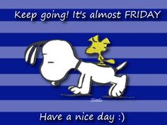 Snoopy it's almost Friday