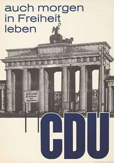 CDU, West Germany, 1961 Political Posters, Party Poster, Political Party, Wikimedia Commons, Vintage Posters, Taj Mahal, Gazebo, Trail, Germany