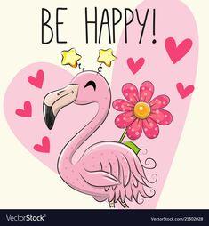 Be Happy Greeting card with Cartoon Flamingo. Be Happy Greeting card with cute Cartoon Flamingo stock illustration Flamingo Png, Flamingo Vector, Flamingo Gifts, Pink Flamingos, Flamingo Illustration, Cute Illustration, How To Draw Flamingo, Flamingo Painting, Cartoon Chicken