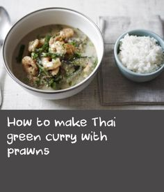 How to make Thai green curry with prawns |      This succulent Thai green curry recipe involves making your own curry paste. It's very simple and adds brilliant freshness of flavour.