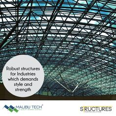 Bigger you Industries, stronger are our structures. Malibu Tech brings your Industry the attractiveness of stylish roofs with the foundation of robust and endurable structures. #malibutech #structures #roofs #industrialroofs