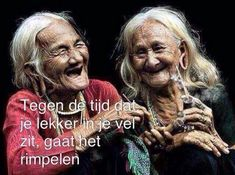 Sad Quotes, Qoutes, Life Quotes, Inspirational Quotes, Old Lady Humor, Dutch Quotes, Thats The Way, Friends Forever, Getting Old