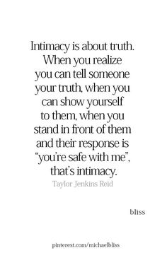 ☆Intimacy is about truth … Life Quotes Love, Great Quotes, Quotes To Live By, Me Quotes, Inspirational Quotes, Bliss Quotes, Quotes About First Love, Future Love Quotes, Long Love Quotes