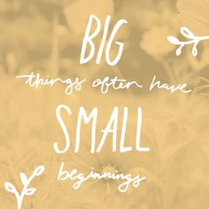 """Big things often have small beginnings"" quote for entrepreneurs — Gatherie Creative Co."