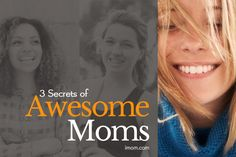 How do awesome moms stay on their game day in and day out? Learn the three secrets of awesome iMoms today!