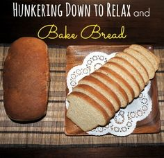 Hunker Down to Relax and Bake Bread - Backdoor Survival