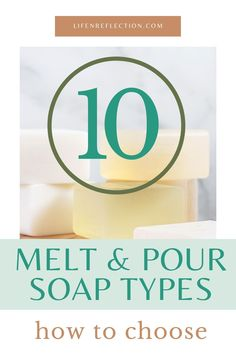 How to choose a melt and pour soap type for your next batch of DIY soap!