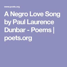 A Negro Love Song by Paul Laurence Dunbar - Poems | poets.org