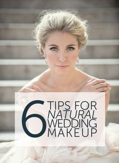 6 Tips for Natural Makeup on Your Wedding Day