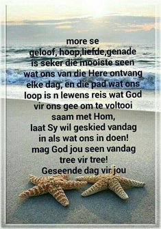 Evening Greetings, Good Morning Greetings, Morning Inspirational Quotes, Good Morning Quotes, Goeie More, Afrikaans Quotes, Prayer For You, Special Quotes, Things To Think About