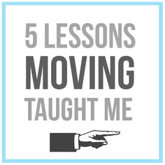 After my first BIG move across the country I learned a lot of things during the process. Moving is such a fun adventure and was a great experience for my family. Here are 5 lessons moving taught me. What lessons has moving taught you?