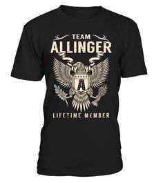 Team ALLINGER Lifetime Member Last Name T-Shirt #TeamAllinger