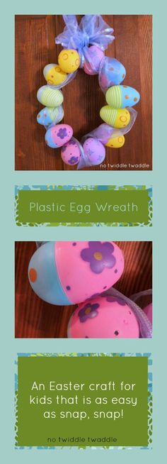 Do you need a simple Easter craft for kids? Try making a plastic egg wreath. It's literally as simple as snapping eggs together (And it's cute enough to hang up in your home!)