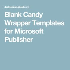 Microsoft publisher bar wrappers and texts on pinterest for Candy bar wrapper template microsoft word