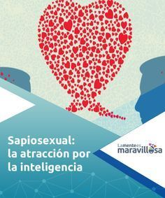 Sapiosexual: la atracción por la inteligencia Para la persona #sapiosexual la conversación se #convierte en un juego erótico. Y no es de extrañar porqué los órganos #genitales dependen de nuestro cerebro. #Psicología