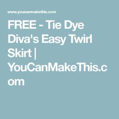 FREE - Tie Dye Diva's Easy Twirl Skirt   YouCanMakeThis.com