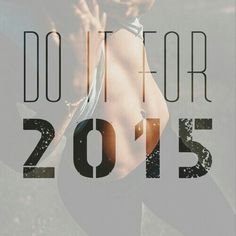 do it for 2015