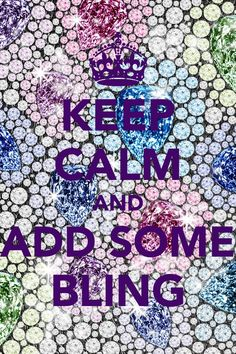 Trendy Jewerly Quotes Bling Keep Calm Keep Calm Posters, Keep Calm Quotes, Bling Bling, Bling Quotes, Keep Clam, Glitter Make Up, Keep Calm Signs, Jewelry Quotes, Stay Calm