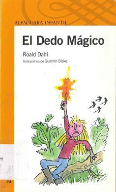 El Dedo Mágico de Roald Dahl; ilustraciones de Quentin Blake. Publicado por Alfaguara, 2008.