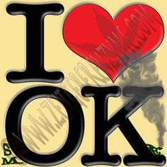 "Help make Oklahoma greener. Up close ""I [heart] OK"" actually reads ""I love smOKe"".  http://www.cafepress.com/thenaughtynook/10415446"