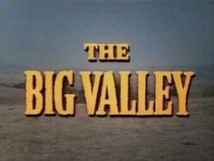 The Big Valley TV Show