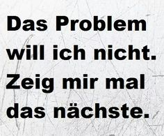 Problem Source by Words Quotes, Life Quotes, Sayings, German Quotes, Susa, Just Smile, Statements, Love Words, Decir No