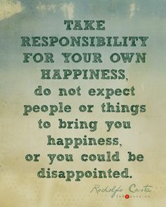 Rodolfo Costa – Take responsibility for your own happiness Quote